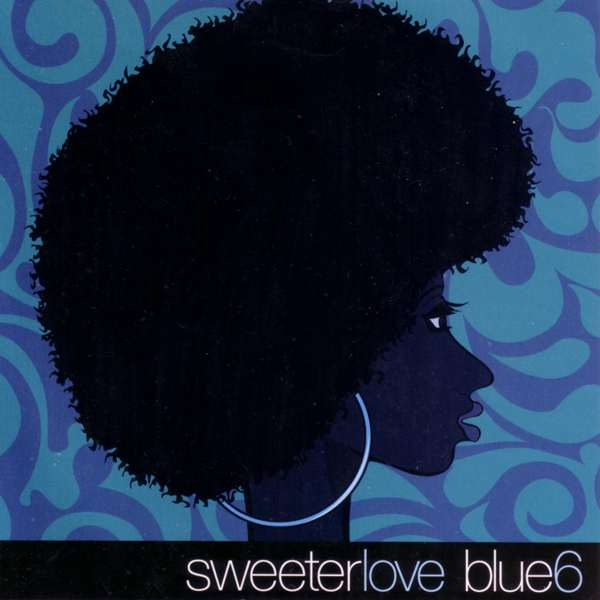 BLUE SIX - SWEETER LOVE ALBUM LYRICS