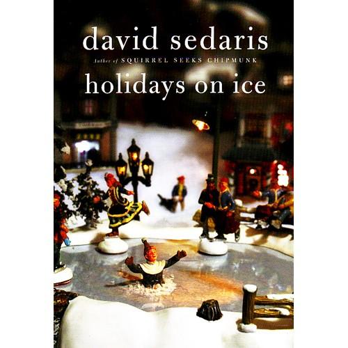 David Sedaris Holidays on Ice, $8