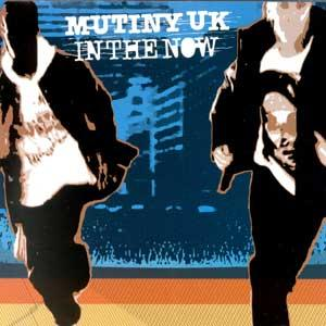 Mutiny UK In the Now Album Art