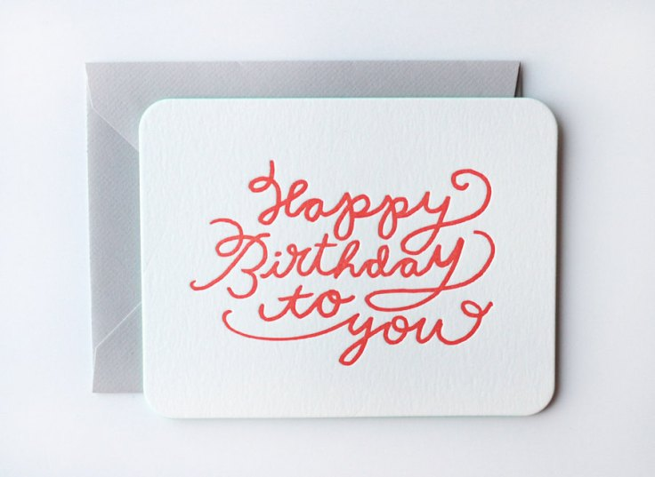 Happy Birthday To You Letterpress Card, $7.50