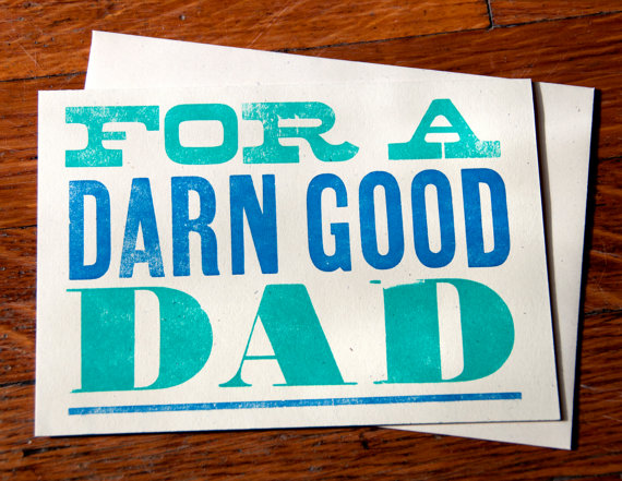 Living Letterpress - Darn Good Dad, $3