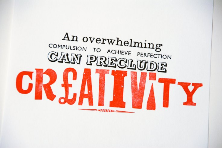 Perfection can preclude creativity