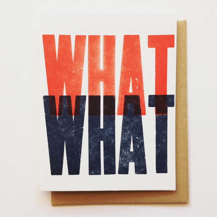 What What Letterpress Card, $4.50