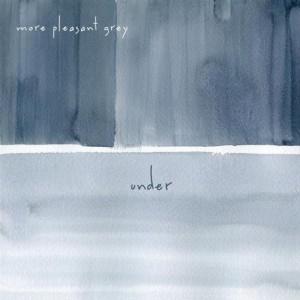 UNDER More Pleasant Grey Album Art