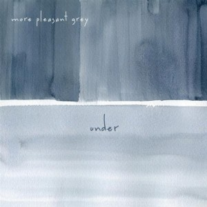UNDER More Pleasant Grey Album Art