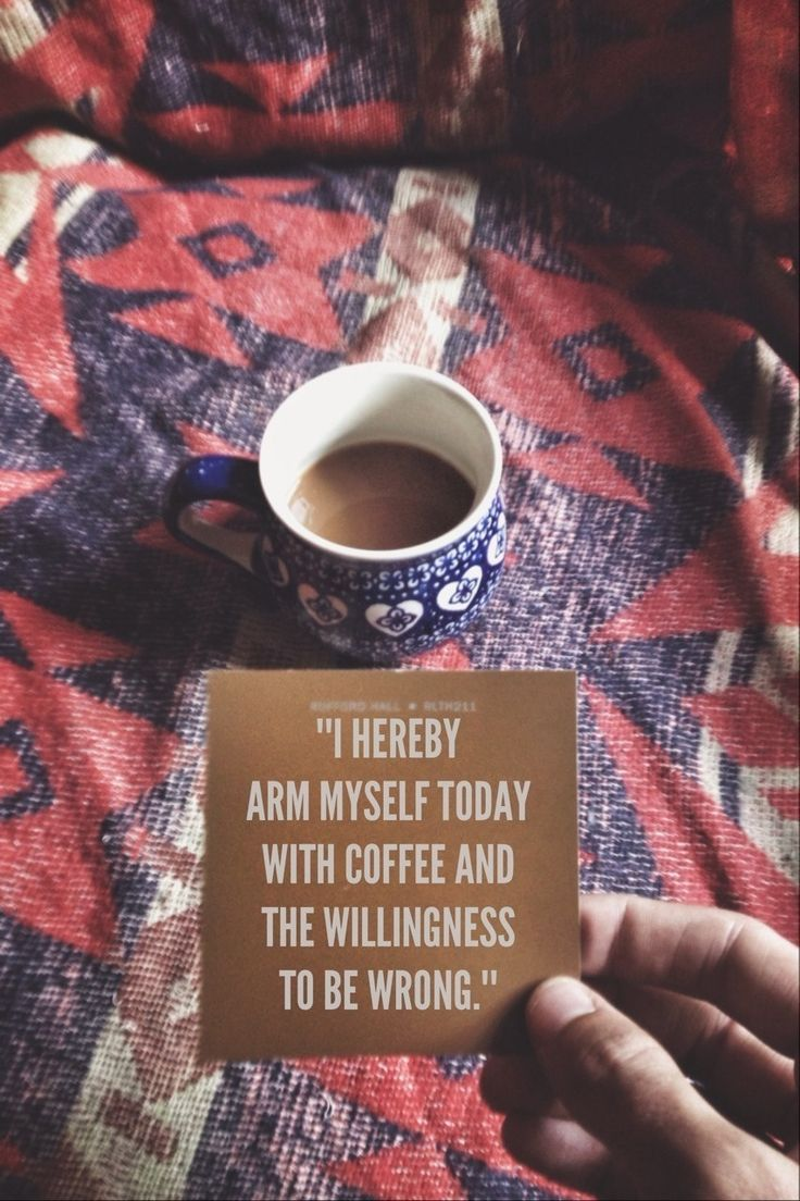 Coffe and a willingness to be wrong