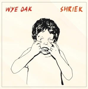 Wye Oak Shriek Album Art