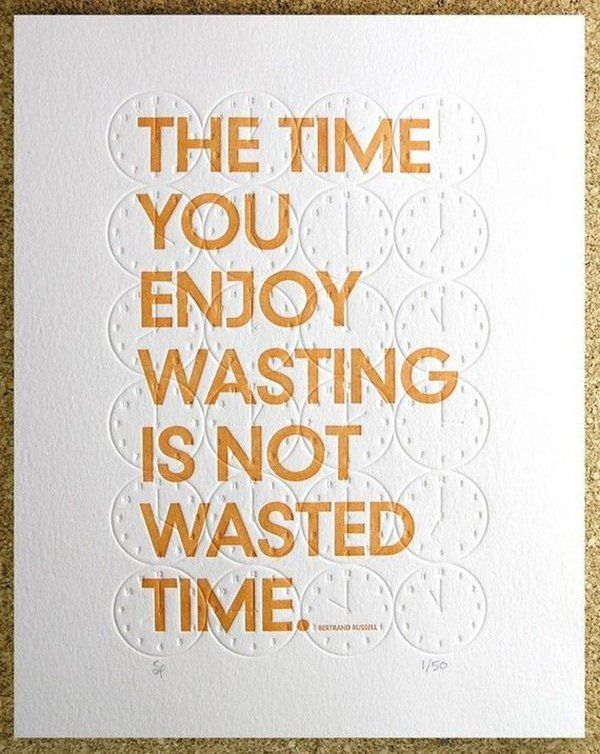 enjoy wasting time